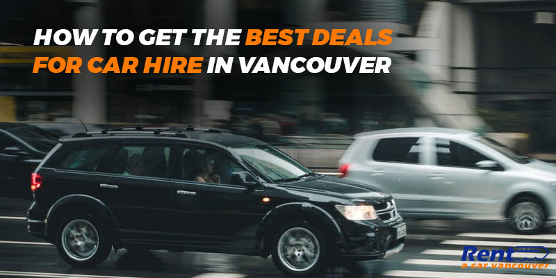 Best Deals for Car Hire Vancouver