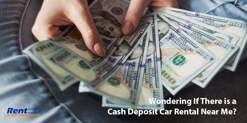 cash deposit car rental in Vancouver